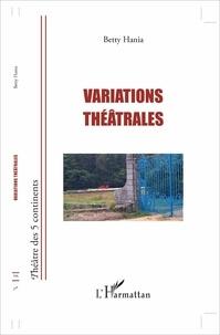 Betty Hania - Variations théâtrales.