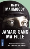 Betty Mahmoody - Jamais sans ma fille.