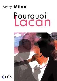 Betty Milan - Pourquoi Lacan.