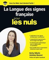 Betty Nikolic et Antoine Bonnet - La langue des signes française pour les nuls.