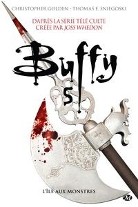 Betty Peltier-Weber et Christopher Golden - L'Île aux monstres - Buffy, T5.1.