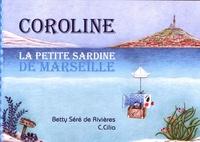Betty Séré de Rivières et C Cilia - Coroline la petite sardine de Marseille.