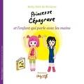 Betty Séré de Rivières - Princesse Cépagrave et l'enfant qui parle avec les mains.