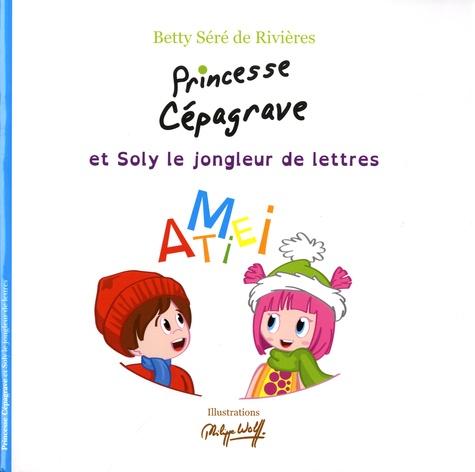 Princesse Cépagrave et Soly le jongleur de lettres