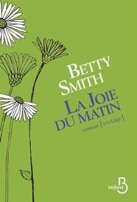 Betty Smith - La joie du matin.