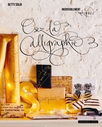 Osez la calligraphie - Betty Soldi |