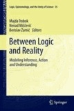 Majda Trobok - Between Logic and Reality - Modeling Inference, Action and Understanding.