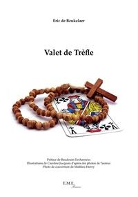 Beukelaer eric De - Valet de Trefle.