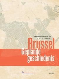 Beule michel De et Benoît Périlleux - Brussel, geplande geschiedenis - Stedenbouw in de 19e en 20e eeuw.
