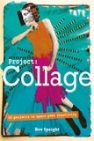 Bev Speight - Project Collage - 50 Projects to Spark Your Creativity.