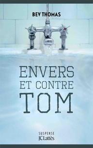 Bev Thomas - Envers et contre Tom.