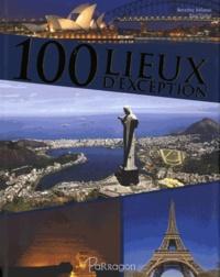 Beverley Jollands et Paul Fisher - 100 lieux d'exception.