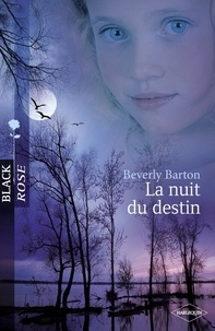 Beverly Barton - La nuit du destin (Harlequin Black Rose) - T3 - Trilogie des Raintree.