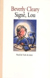 Beverly Cleary - Signé, Lou.