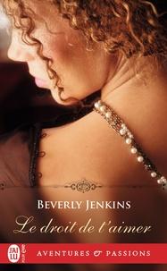 Beverly Jenkins - Le droit de t'aimer.