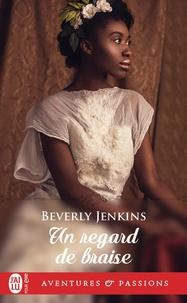 Beverly Jenkins - Un regard de braise.