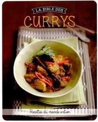 Beverly Leblanc et Judy Williams - La bible des currys - Recettes du monde entier.