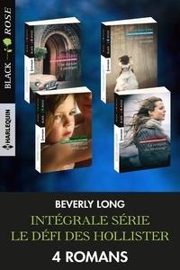 Beverly Long - Le défi des Hollister - L'intégrale - 4 romans.