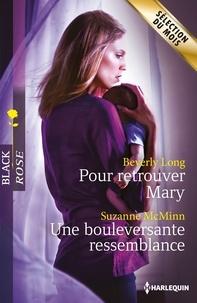 Beverly Long et Suzanne McMinn - Pour retrouver Mary - Une bouleversante ressemblance.
