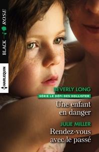 Beverly Long et Julie Miller - Une enfant en danger - Rendez-vous avec le passé.
