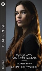 Beverly Long et Michele Hauf - Une famille aux abois - La forêt des mystères.