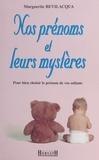 Bevilacqua - Nos prénoms et leurs mystères - Bien choisir le prénom de vos enfants.