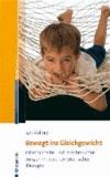 Bewegt ins Gleichgewicht - Misshandelte und missbrauchte Jungen in psychomotorischer Therapie.