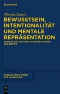 Bewusstsein, Intentionalität und mentale Repräsentation - Husserl und die analytische Philosophie des Geistes.