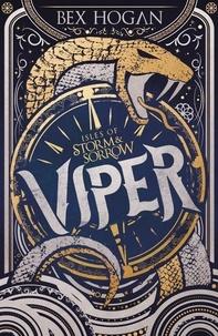 Bex Hogan - Viper - Book 1.