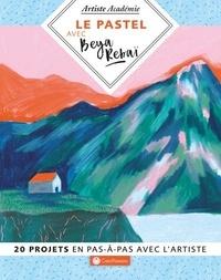 Beya Rebaï - Le pastel avec Beya Rebaï.