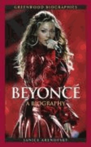 Beyonce Knowles: A Biography.