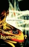 Beyond Humanity? The Ethics of Biomedical Enhancement - The Ethics of Biomedical Enhancement.