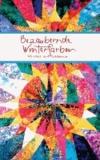 Bezaubernde Winterfarben - Wünsche und Gedanken für dich.