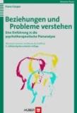 Beziehungen und Probleme verstehen - Eine Einführung in die psychotherapeutische Plananalyse.