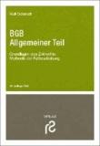 BGB Allgemeiner Teil - Grundlagen des Zivilrechts. Methodik der Fallbearbeitung.
