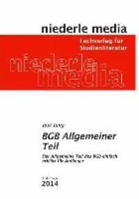 BGB Allgemeiner Teil - Der Allgemeine Teil des BGB leicht erklärt für Anfänger.