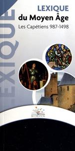 BH Création - Lexique du Moyen Age - Les Capétiens 987-1498.