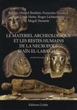 Bhagat Ahmed Ibrahim et Françoise Dunand - Le matériel archéologique et les restes humains de la nécropole d'Aïn el-Labakha (oasis de Kharga).