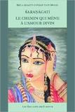 Bhakti candan Srila - Saranagati - Le chemin qui mène à l'amour divin.