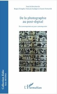 Biagio D'Angelo et François Soulages - De la photographie au post-digital - Du contemporain au post-contemporain.