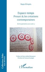 Biagio D'Angelo - Espace-temps - Proust & les créations contemporaines.