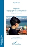 Biagio D'Angelo - Espaces topographies & imaginaires - Ecrits parisiens 2017-2018, I.