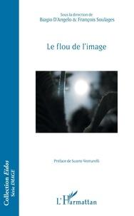 Biagio D'Angelo et François Soulages - Le flou de l'image.