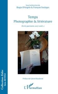 Biagio D'Angelo et François Soulages - Temps. Photographie & littérature - Ecrits parisiens 2017-2018, 2.