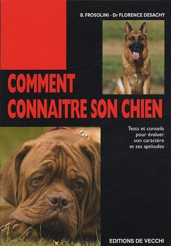 Bianca Frosolini et Florence Desachy - Comment connaître son chien.