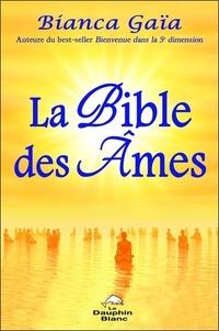 Bianca Gaïa - La Bible des âmes.