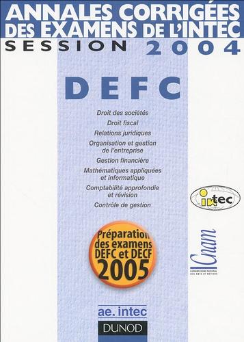 Bianca Lauret et Raymond Heimburger - Annales corrigées des examens de l'INTEC - DEFC Session 2004.