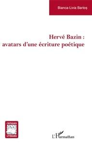 Bianca-Livia Bartos - Hervé Bazin : avatars d'une écriture poétique.