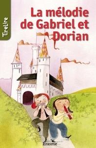 Bianca Nederlof et  Charlotte Fierens - La mélodie de Gabriel et Dorian - une histoire pour les enfants de 8 à 10 ans.