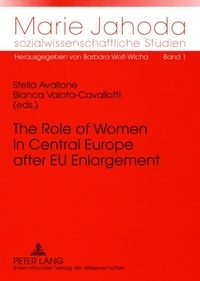 Bianca Valota-cavallotti et Stella Avallone - The Role of Women in Central Europe after EU Enlargement - Challenges of Gender Equality Policy in a Wider Europe.